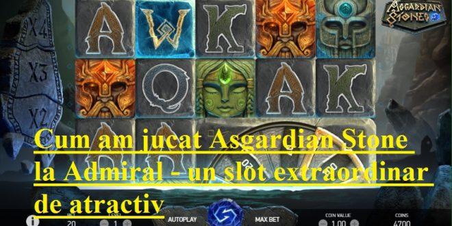 Cum am jucat Asgardian Stone la Admiral - un slot extraordinar de atractiv